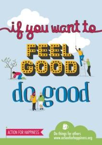 Jeśli chcesz się czuć dobrze, twórz dobro. Plakat z obchodów Dnia Szczęścia. Źródło Day of Hapiness