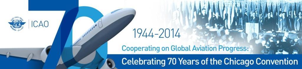 Oficjalny plakat Międzynarodowego Dnia Lotnictwa Cywilnego 2014. Temat 70 lat Konwencji Chicagowskiej. Źródło ICAO